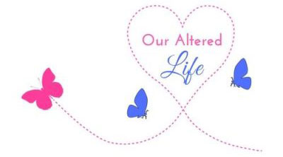 Our Altered Life
