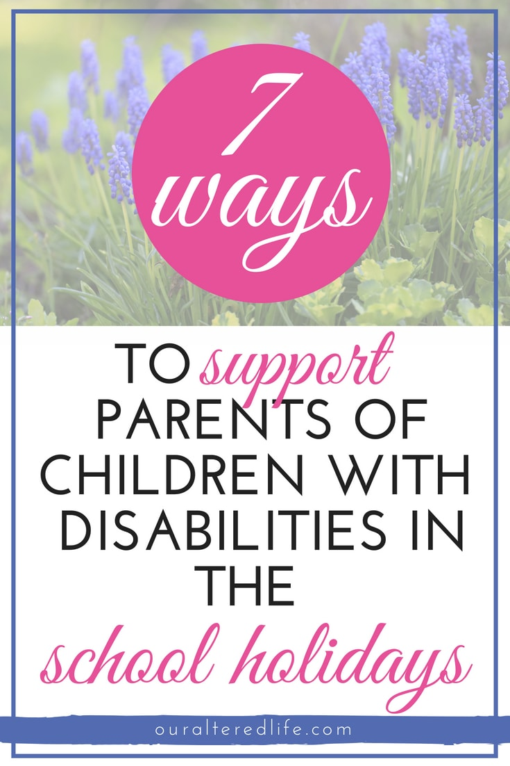 7 ways to support parents of children with disabilities in the summer holidays #SEND #disabilities #additionalneeds